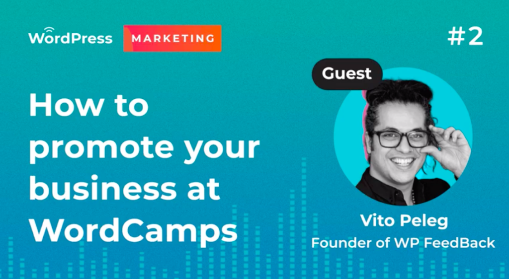 WordPress Marketing Podcast with Vito: Promote your business at WordCamp and WordPress Meetups 2